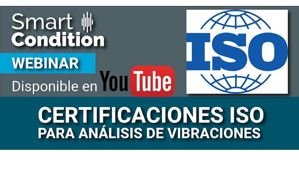 Disponible en Youtube: Webinar Certificaciones ISO para Análisis de Vibraciones